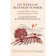Six Weeks of Blenheim Summer: An RAF Officer's Memoir of the Battle of France 1940 by Alastair Dyson Panton