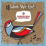 Grand Camp Adventures Here We Go! Music Celebrating Grandparents & Grandkids