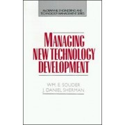 Managing New Technology Development by William E. Souder