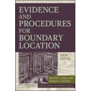 Evidence and Procedures for Boundary Location by Walter G. Robillard