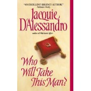 Who Will Take This Man by Jacquie D'Alessandro