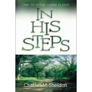In His Steps by Charles Monroe Sheldon