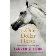 The One Dollar Horse: Book 1 by Lauren St. John