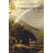 Conquest by Law by Lindsay G. Robertson