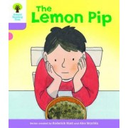 Oxford Reading Tree Biff, Chip and Kipper Stories Decode and Develop: Level 1+: The Lemon Pip by Roderick Hunt