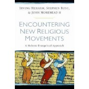 Encountering New Religious Movements by Irving Hexham