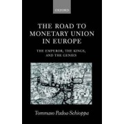 The Road to Monetary Union in Europe by Tommaso Padoa-Schioppa
