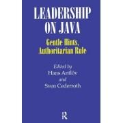 Leadership on Java: Gentle Hints, Authoritarian Rule