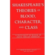 Shakespeare's Theories of Blood, Character, and Class 2001: v. 12 by Peter C. Rollins