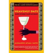 Heavenly Date and Other Flirtations by Professor of Medical Law Alexander McCall Smith