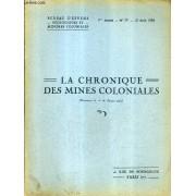 Le Chronique Des Mines Coloniales 7me Annee N°77 15 Aout 1938 - Minière De L'asangra - Société Algérienne Des Mines Du Gueldaman - Micas Et Minerais De Madagascar Le Phlogopite - Le Nickel ...