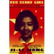 Red Scarf Girl: A Memoir of the Cultural Revolution by Ji Li Jiang