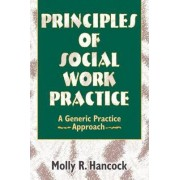 Principles of Social Work Practice by Molly R. Hancock