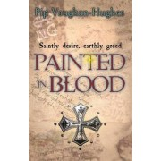 Painted in Blood by Pip Vaughan-Hughes