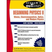 Schaum's Outline of Beginning Physics II: Electricity and Magnetism, Optics, Modern Physics: v. 2 by Alvin Halpern