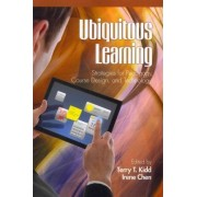 Ubiquitous Learning by Terry T. Kidd