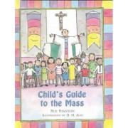 Child's Guide to the Mass by Sue Stanton