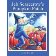 Jeb Scarecrow's Pumpkin Patch by Janice Hamby