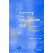 Monetary and Fiscal Policies in EMU by Marco Buti