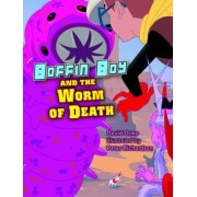 Boffin Boy and the Worm of Death by David Orme