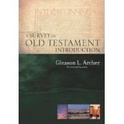 A Survey of Old Testament Introduction by Jr. Gleason Leonard Archer