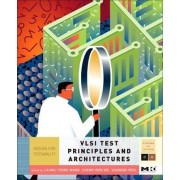VLSI Test Principles and Architectures by Laung-Terng Wang