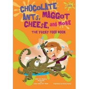 Chocolate Ants, Maggot Cheese, and More by Dr Alvin Silverstein