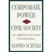 Corporate Power in Civil Society by David Sciulli