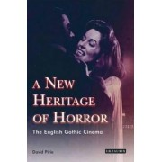 A New Heritage of Horror by David B. Pirie