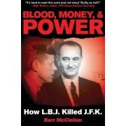 Blood, Money, & Power by Barr McClellan