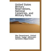 United States Military Reservations, National Cemetries, and Military Parks by War Department