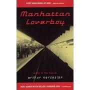 Manhattan Loverboy by Arthur Nersesian