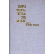 Human Values in Critical Care Medicine by Stuart J. Younger