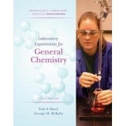 Lab Experiments for General Chemistry by Toby F. Block