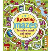 Amazing Mazes to Explore, Search and Colour by Emma Pelling