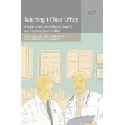 Teaching in Your Office by Patrick C. Alguire