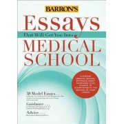 Essays That Will Get You into Medical School by Chris Dowhan