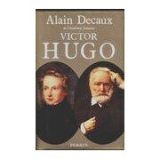 Victor Hugo - Alain Decaux - Livre