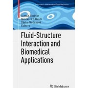Fluid-Structure Interaction and Biomedical Applications by Tomas Bodnar