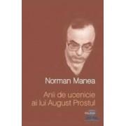 Anii de ucenicie ai lui August Prostul - Norman Manea
