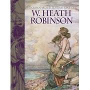 Golden-Age Illustrations of W. Heath Robinson by William H. Robinson