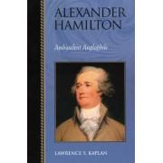 Alexander Hamilton by Lawrence S. Kaplan