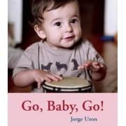 Go, Baby, Go! by Jorge Uzon
