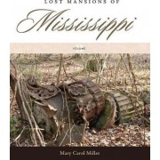 Lost Mansions of Mississippi: Volume II by Mary Carol Miller