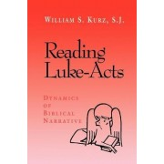 Reading Luke--Acts by William S. Kurz