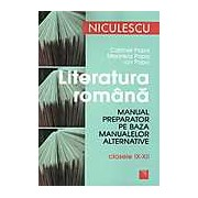 Literatura romana. Manual preparator pe baza manualelor alternative clasele IX-XII