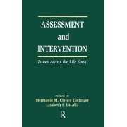 Assessment and Intervention Issues Across the Life Span by Stephanie M. Clancy Dollinger