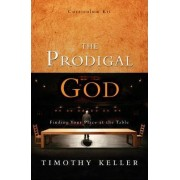 The Prodigal God Curriculum Kit by Timothy J. Keller