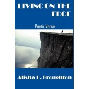 Living on the Edge by Alisha L Broughton