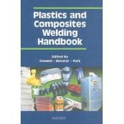 Plastics and Composites Welding Handbook by David A Grewell